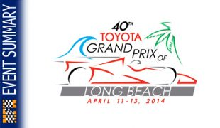 EVENT SUMMARY: 2014 Toyota Grand Prix of Long Beach
